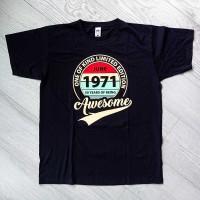 """Тениска за бъдещия юбиляр, рожденик """"Awesome... One of kind, Limited edition"""""""