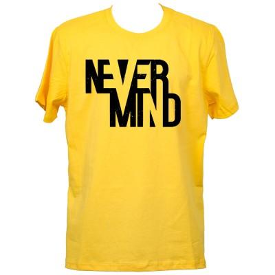 """Тениска с индивидуален дизайн """"Never Mind"""""""